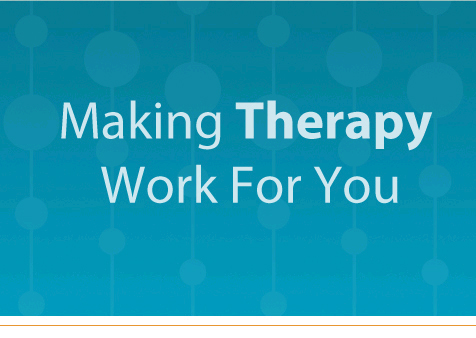 Making Therapy Work For You